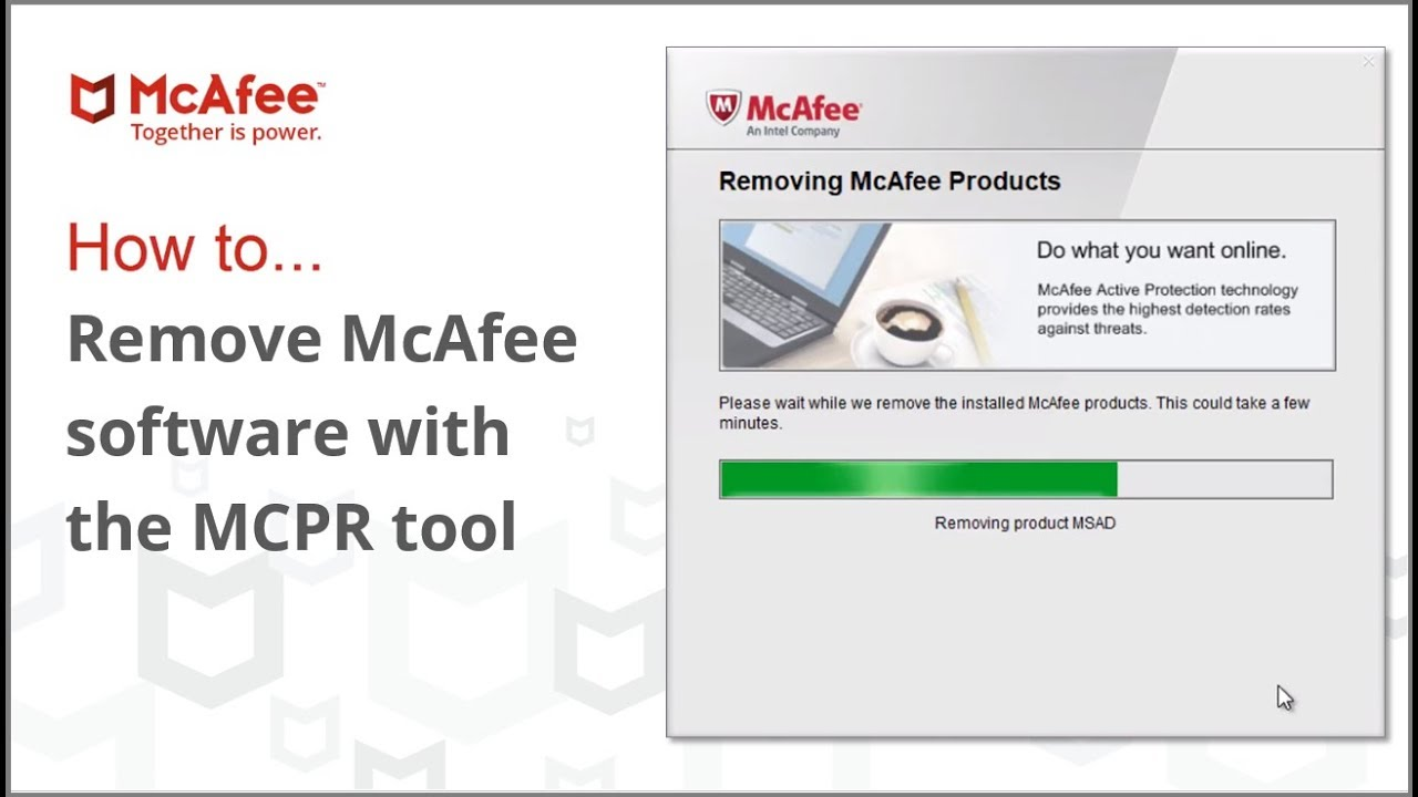 Run the Mcafee Consumer Product Removal Tool (MCPR)